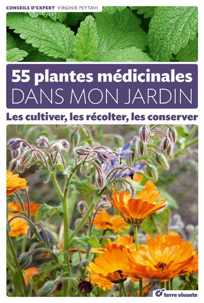 55 plantes médicinales dans mon jardin